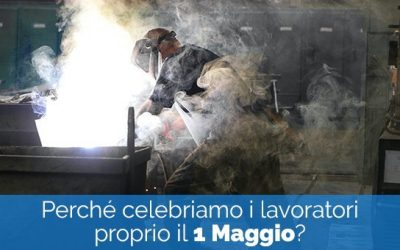 WHY DO WE CELEBRATE WORKERS ON THE 1ST OF MAY?